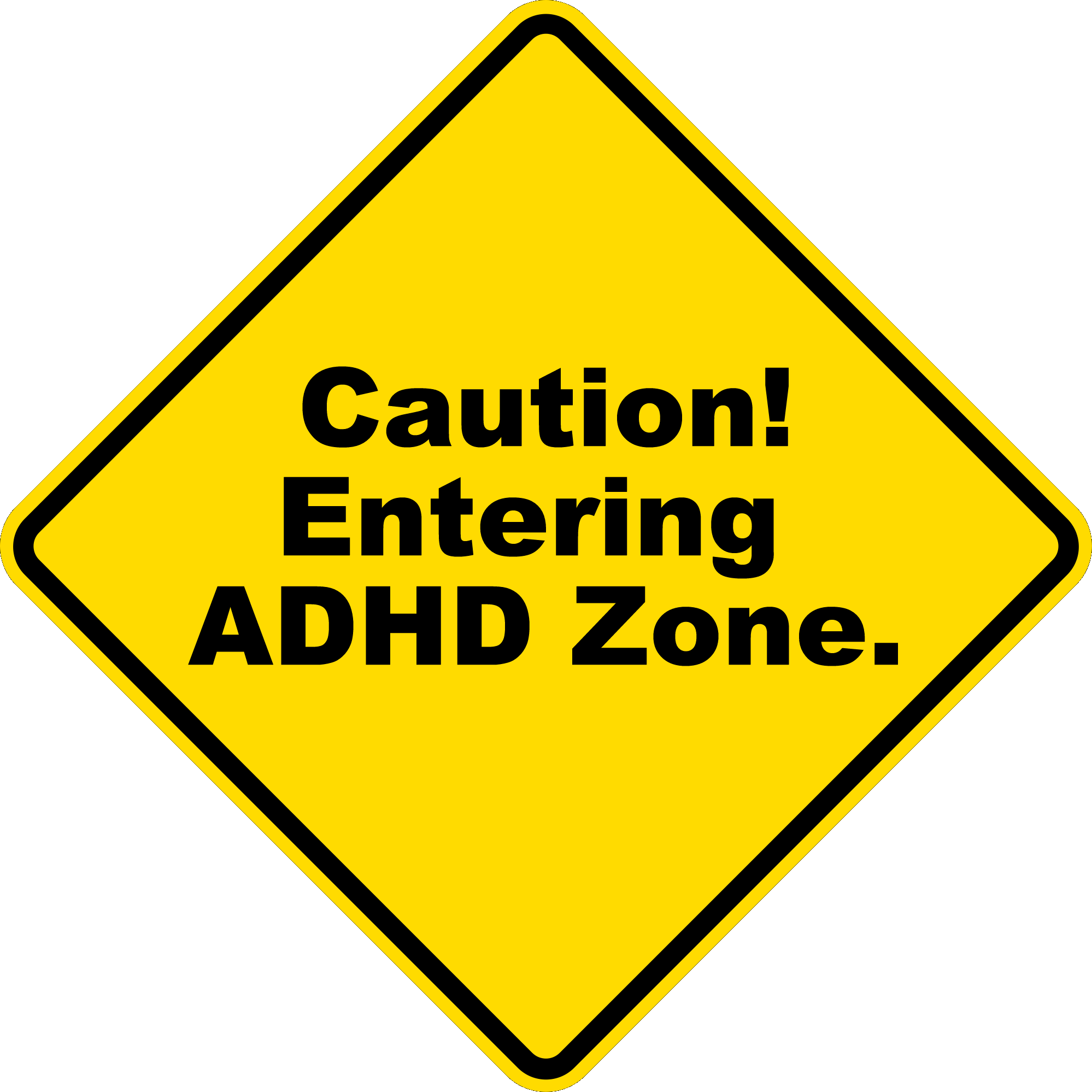 Caution: Etering ADHD Zone